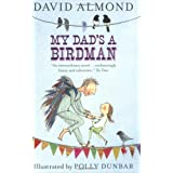 My Dad's a Birdmanby David Almond