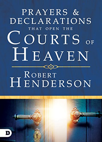 Prayers and Declarations that Open the Courts of Heaven [Henderson, Robert] (Tapa Dura)
