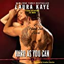 Hard as You Can: A Hard Ink Novel, Book 2 (       UNABRIDGED) by Laura Kaye Narrated by Seraphine Valentine