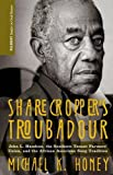 Sharecropper's Troubadour: John L. Handcox, the Southern Tenant Farmers' Union, and the African American Song Tradition (Palgrave Studies in Oral History)