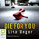 Die for You Audiobook by Lisa Unger Narrated by Ann Marie Lee