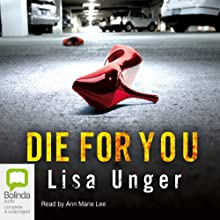 Die for You (       UNABRIDGED) by Lisa Unger Narrated by Ann Marie Lee