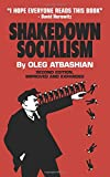 img - for Shakedown Socialism: Unions, Pitchforks, Collective Greed, the Fallacy of Economic Equality, and other Optical Illusions of