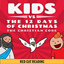 Kids vs the Twelve Days of Christmas: The Christian Code Audiobook by  Red Cat Reading Narrated by  Red Cat Reading