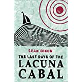 The Last Days of the Lacuna Cabalby Sean Dixon