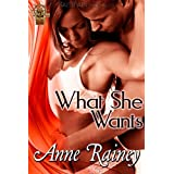 What She Wants ~ Anne Rainey