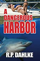 A Dangerous Harbor (Pilgrim&#39;s Progress) [Kindle Edition]
