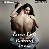 Love Left Behind | [S. H. Kolee]