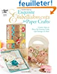 Exquisite Embellishments for Paper Cr...