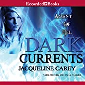 Agent of Hel: Dark Currents | [Jacqueline Carey]