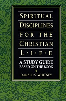 spiritual disciplines for the christian life study guide - donald s whitney
