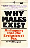 img - for Why Males Exist: An Inquiry Into the Evolution of Sex book / textbook / text book