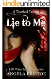 Lie to Me: Teen Paranormal Romance (A Touched Trilogy Book 1)
