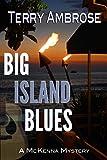 Big Island Blues (A McKenna Mystery Book 3)
