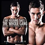 My Husband Takes the Whole Gang: Behind Bars | Hank Wilder