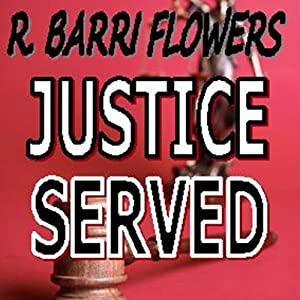 Justice Served: A Barkley and Parker Thriller | [R. Barri Flowers]