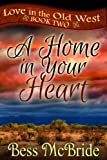 A Home in Your Heart (Love in the Old West series Book 2)