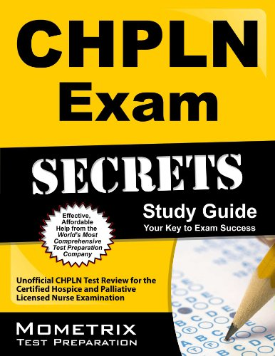CHPLN Exam Secrets Study Guide: Unofficial CHPLN Test Review for the Certified Hospice and Palliative Licensed Nurse Exa