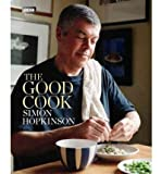Simon Hopkinson (The Good Cook) By Simon Hopkinson (Author) Hardcover on (Jul , 2012)