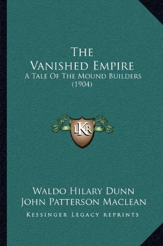 The Vanished Empire: A Tale of the Mound Builders (1904)