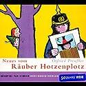 Neues vom Räuber Hotzenplotz (       ungekürzt) von Otfried Preußler Gesprochen von: Michael Mendl, Dustin Semmelrogge