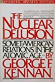 Nuclear Delusion (0394713184) by Kennan, George F.
