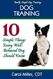 Dog Training: 10 Simple Things Every Well-Behaved Dog Should Know (Really Simple Dog Training) Reviews