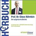 Der aufgeräumte Betrieb Hörbuch von Claus Böhnlein Gesprochen von: Claus Böhnlein, Martin Falk, Rolf Steffen