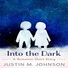 Into the Dark Audiobook by Justin M. Johnson Narrated by Tom Jordan