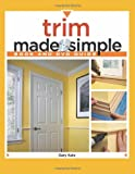 Trim Made Simple (Made Simple (Taunton Press)) - 1600850545