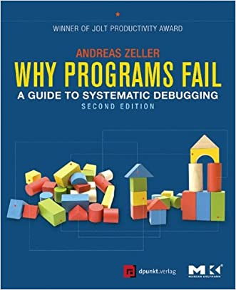 Why Programs Fail: A Guide to Systematic Debugging written by Andreas Zeller