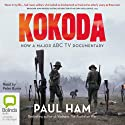Kokoda (by Paul Ham) Audiobook by Paul Ham Narrated by Peter Byrne
