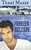 Forbidden Disclosure (A Billionaire in Disguise) (Volume 1) by  Terri Marie in stock, buy online here