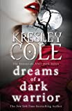 Dreams of a Dark Warrior. by Kresley Cole (Immortals After Dark 11)