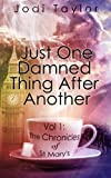Just One Damned Thing After Another (The Chronicles of St. Marys Series)