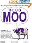 The Big Moo: Stop Trying to Be Perfec...