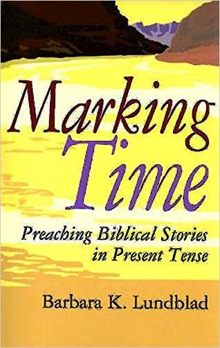 Marking Time: Preaching Biblical Stories in Present Tense