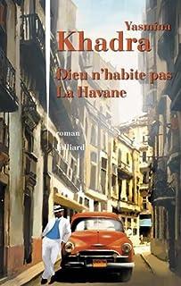 Dieu n'habite pas la Havane : roman