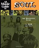 img - for All Music Guide to Soul: The Definitive Guide to R&B and Soul book / textbook / text book