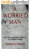 A WORRIED MAN (English Edition)