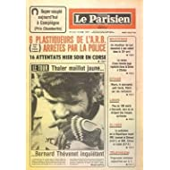 PARISIEN LIBERE (LE) [No 10506] du 04/07/1978 - 6 PLASTIQUEURS DE L'ARB ARRETES PAR LA POLICE - 16 ATTENTATS EN...