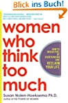 Women Who Think Too Much: How to Brea...