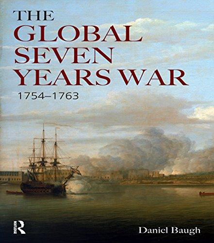 the-global-seven-years-war-1754-1763-britain-and-france-in-a-great-power-contest-modern-wars-in-pers
