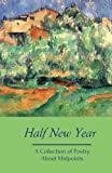 img - for Half New Year: A Collection of Poetry About Midpoints (Silver Birch Press Anthologies) (Volume 8) book / textbook / text book