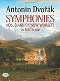 Antonin Dvorak Symphonies Nos. 8 and 9, New World, in Full Score