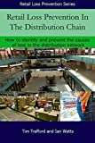 Retail Loss Prevention in the Distribution Chain: How to identify and prevent the causes of loss in distribution networks