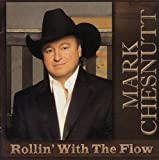 Rollin' With The Flow - Mark Chesnutt