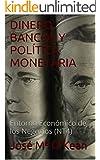 DINERO, BANCOS Y POL�TICA MONETARIA: Entorno Econ�mico de los Negocios (NT4)