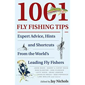 1001 Fly-fishing Tips: Expert Advice, Hints, and Shortcuts from the World's Leading Fly-fishers