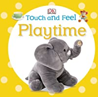 Touch and Feel: Playtime (Touch & Feel)
